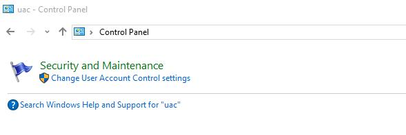 Go to control pannel and type uac in the search box then click on change user account and control setting